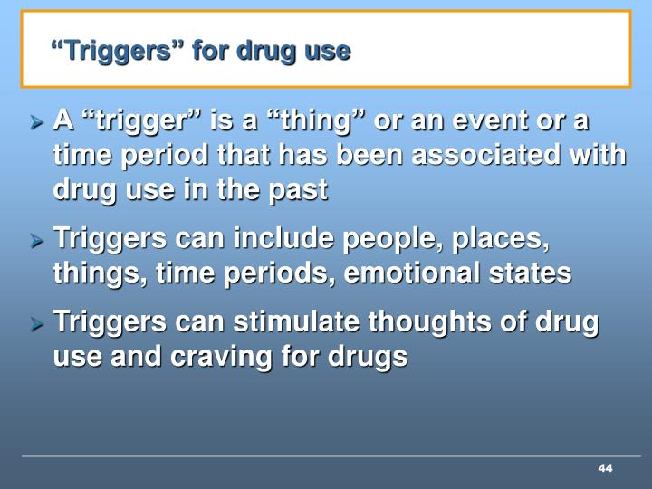 """""""Triggers"""" for drug use"""