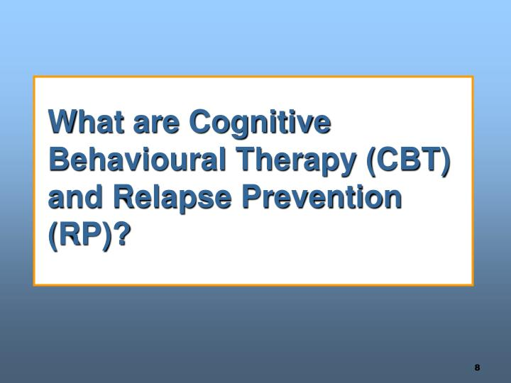 What are Cognitive Behavioural Therapy (CBT) and Relapse Prevention (RP)?