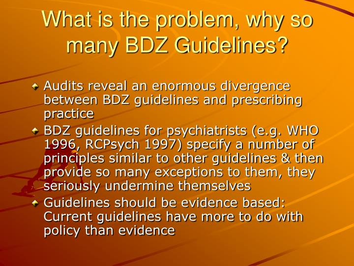 What is the problem, why so many BDZ Guidelines?