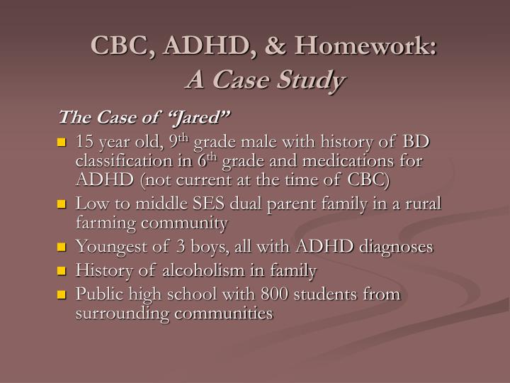 case studies on adhd 5 case study 1 attention defi cit hyperactivity disorder (adhd) in children and young people alison coad georgia is 10 and lives with her mum, emma, her dad, nick and her younger brother sam.