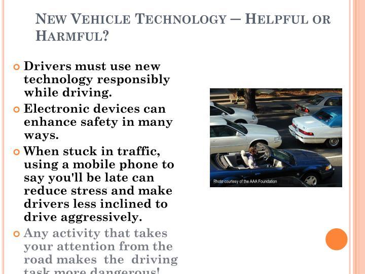 New Vehicle Technology ─ Helpful or Harmful?