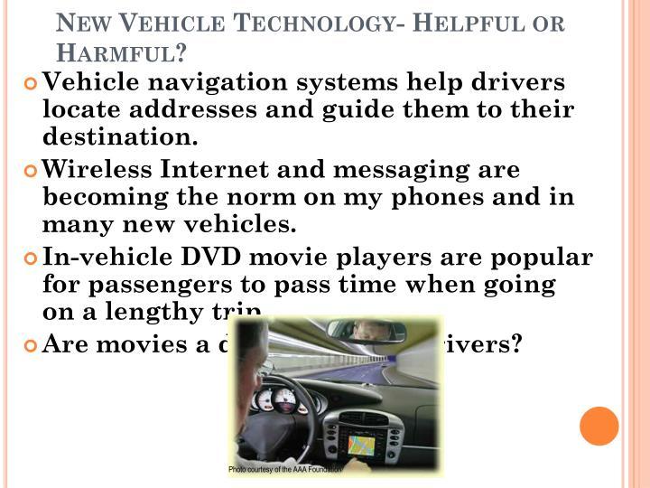 New Vehicle Technology- Helpful or Harmful?