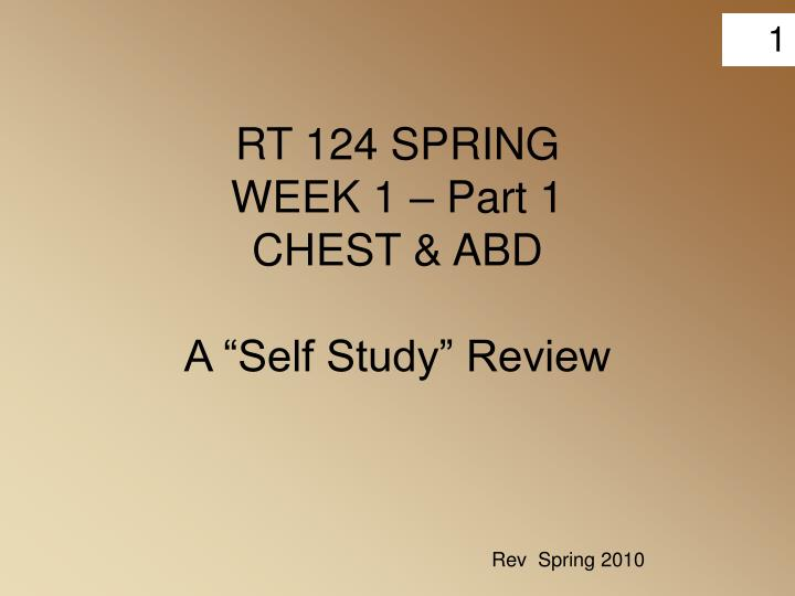 Rt 124 spring week 1 part 1 chest abd a self study review