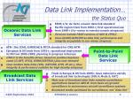 data link implementation the status quo