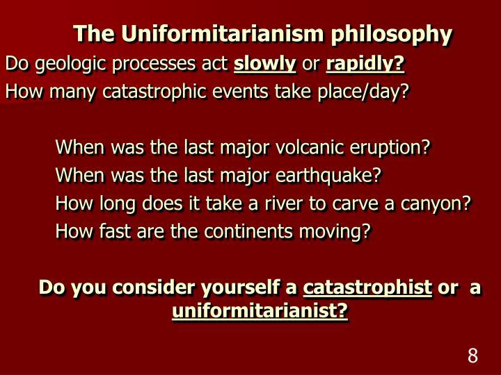 The Uniformitarianism philosophy