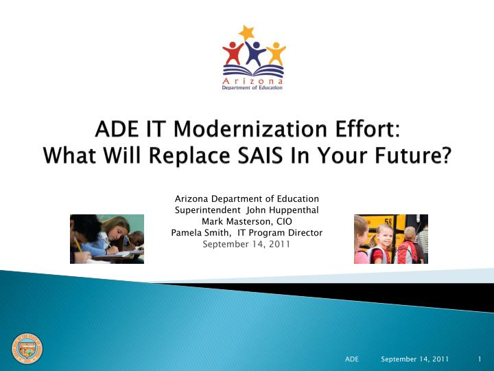 ade it modernization effort what will replace sais in your future n.
