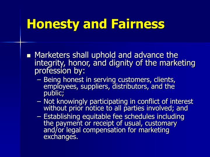 Honesty and Fairness