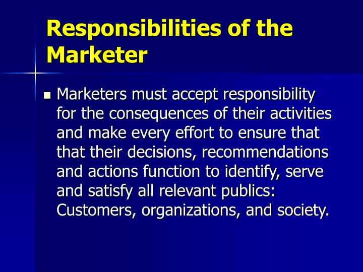 Responsibilities of the marketer