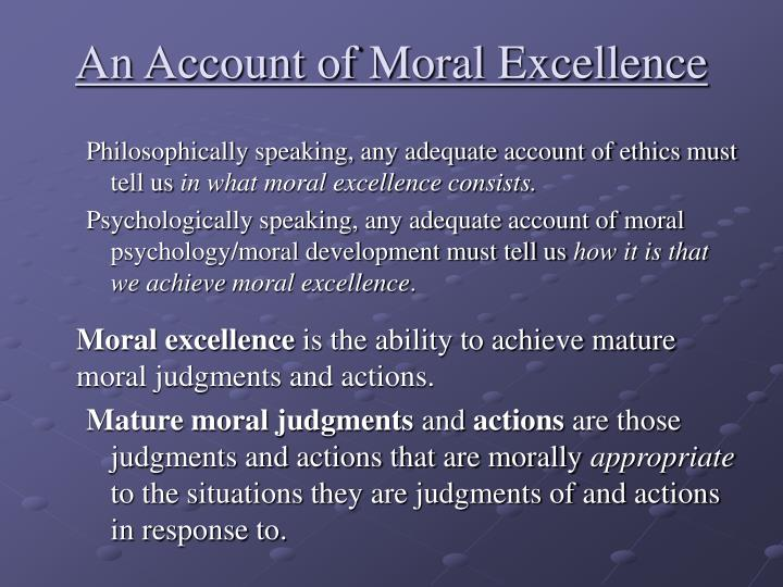 moral excellence Definition of moral excellence from all online and printed dictionaries.