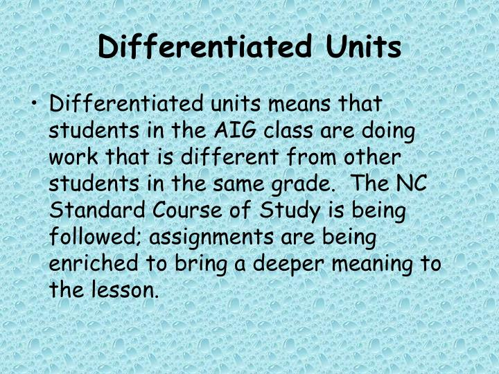 Differentiated Units