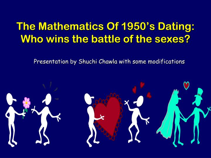 the mathematics of 1950 s dating who wins the battle of the sexes n.