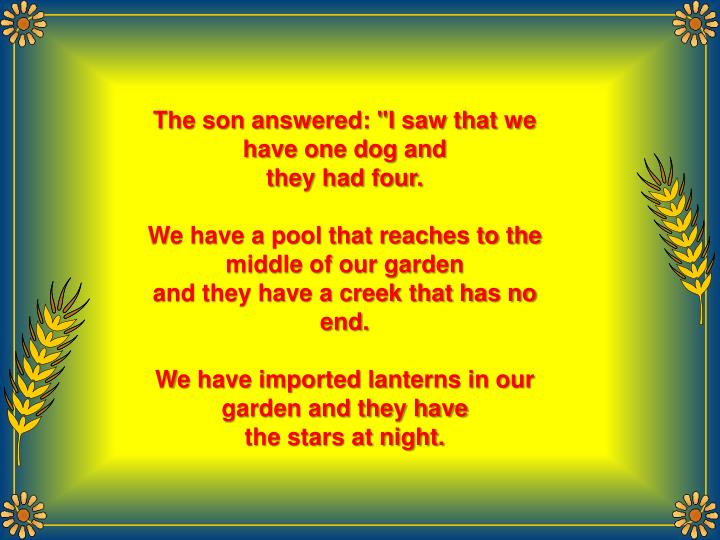 """The son answered: """"I saw that we have one dog and"""
