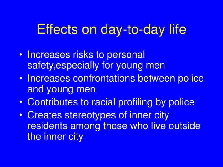 Effects on day-to-day life