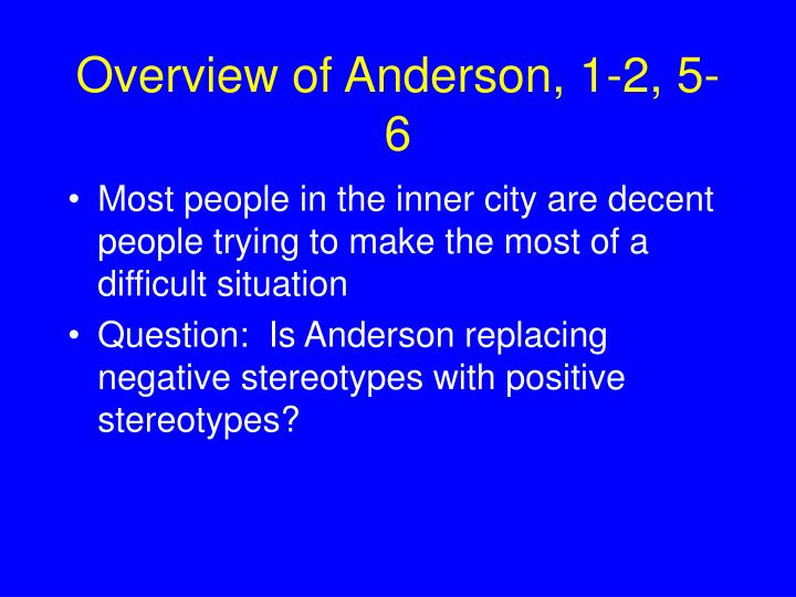 Overview of Anderson, 1-2, 5-6