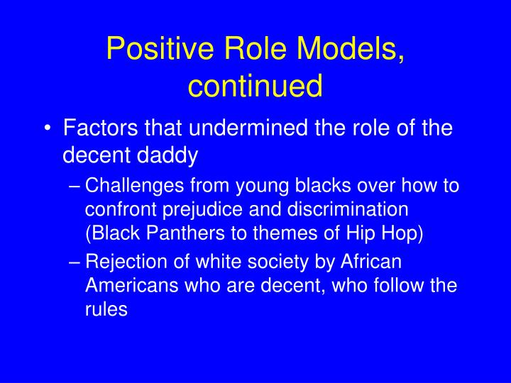 Positive Role Models, continued