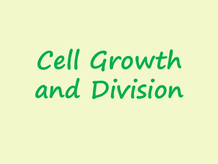 cell growth and division n.