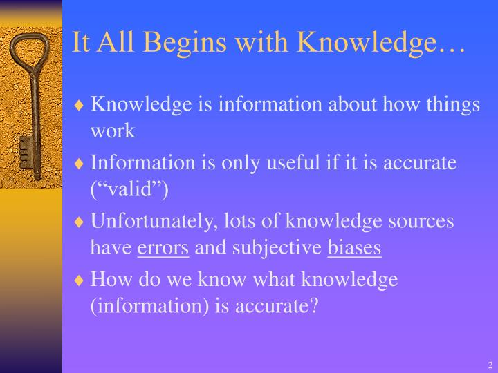 It all begins with knowledge