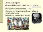 ottoman empire mehmed ii 1444 1446 1451 1481