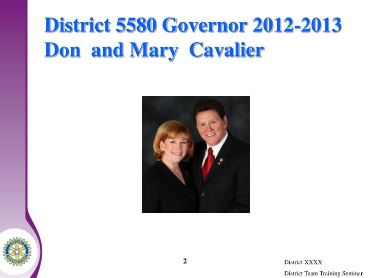 District 5580 governor 2012 2013 don and mary cavalier