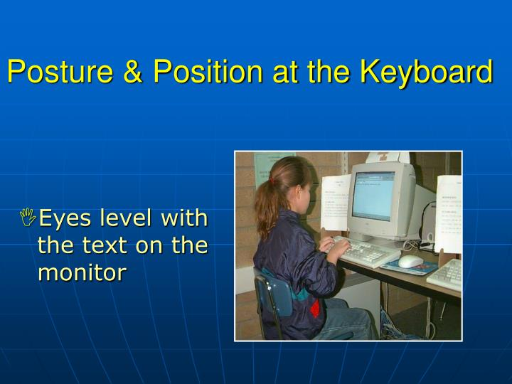 Posture position at the keyboard
