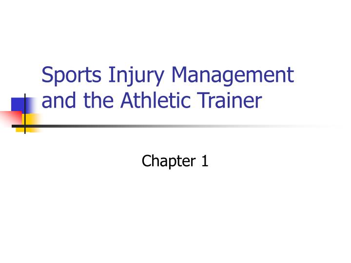 sports injury management and the athletic trainer n.