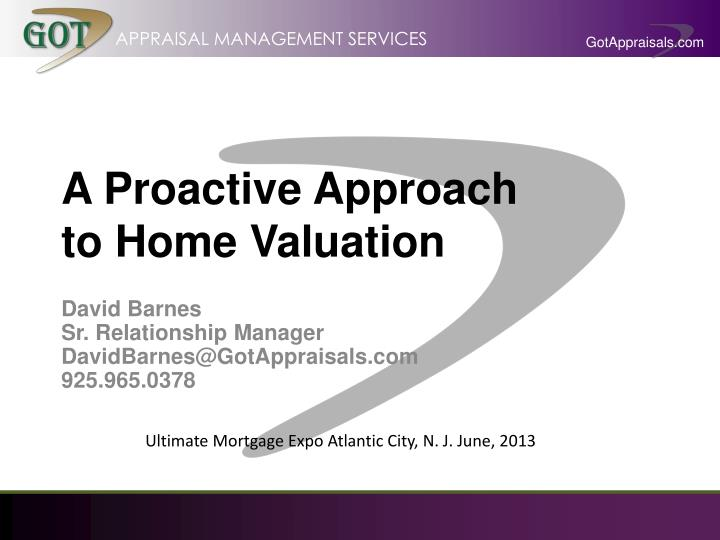 A proactive approach to home valuation