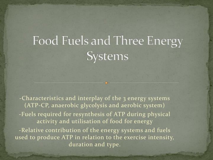 food fuels and three energy systems n.