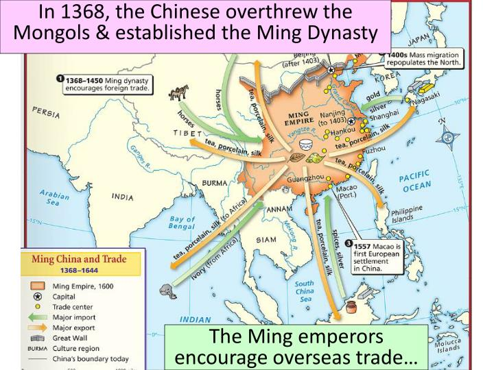 In 1368, the Chinese overthrew the Mongols & established the Ming Dynasty
