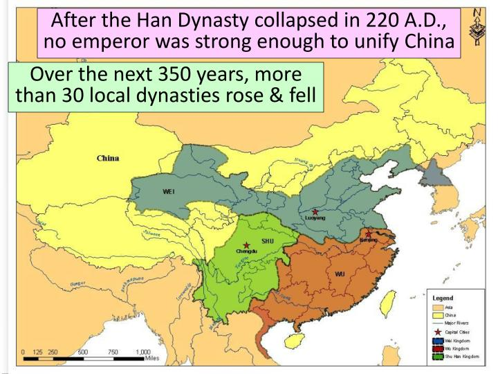 After the Han Dynasty collapsed in 220 A.D., no emperor was strong enough to unify China