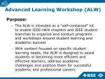 advanced learning workshop alw