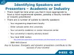 identifying speakers and presenters academic or industry