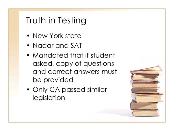 Truth in Testing