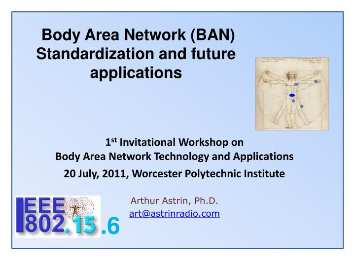 body area network ban standardization and future applications n.