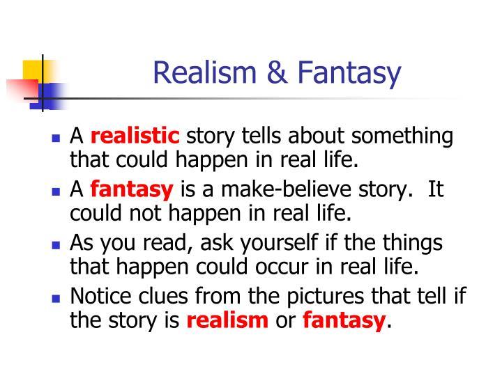 Realism & Fantasy