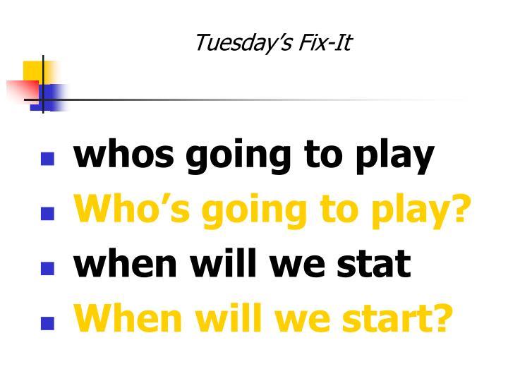 Tuesday's Fix-It