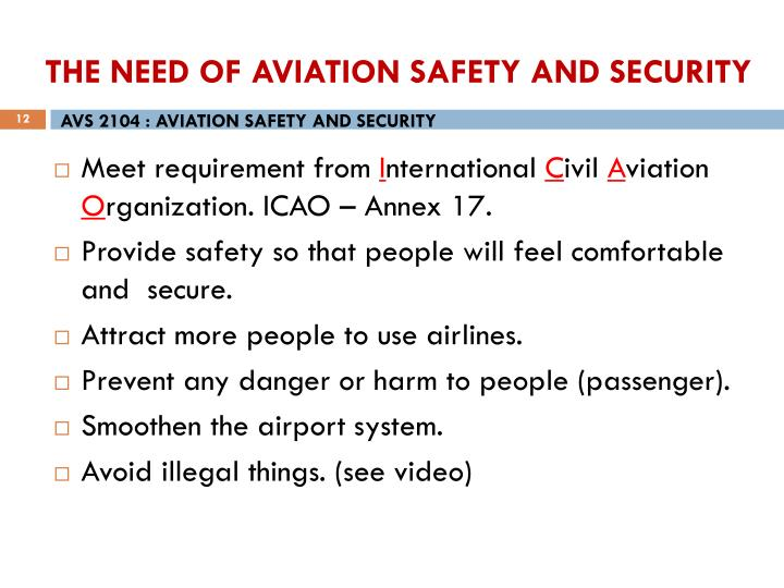 THE NEED OF AVIATION SAFETY AND SECURITY