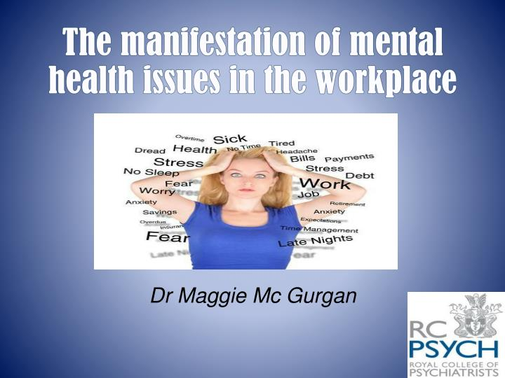 mental health problems in the workplace This is the third part in a series about mental health and illness at the workplace here are the first two parts: 1.