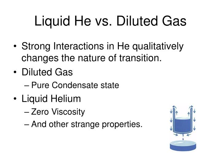 Liquid He vs. Diluted Gas