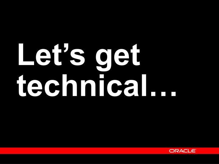 Let's get technical…