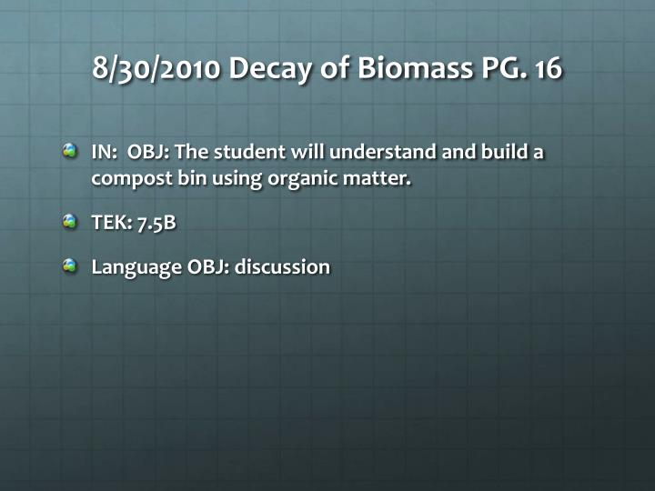 8 30 2010 decay of biomass pg 16