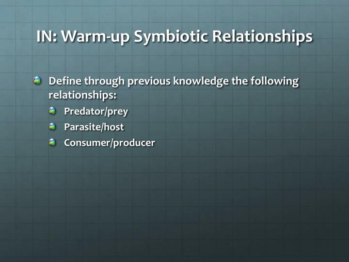 IN: Warm-up Symbiotic Relationships
