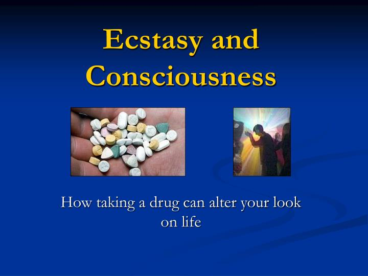 ecstasy and consciousness n.