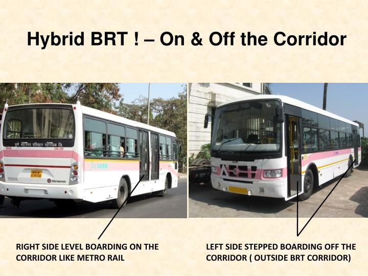 Hybrid BRT ! – On & Off the Corridor