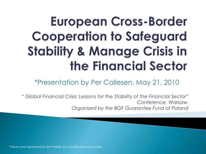 European cross border cooperation to safeguard stability manage crisis in the financial sector