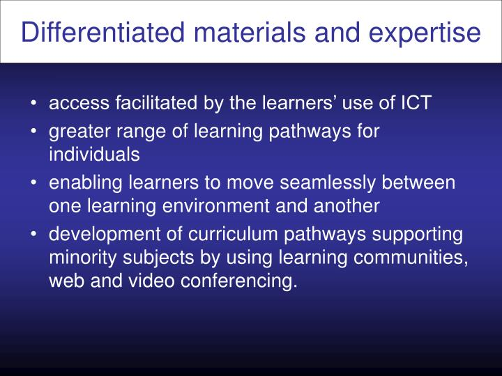 Differentiated materials and expertise