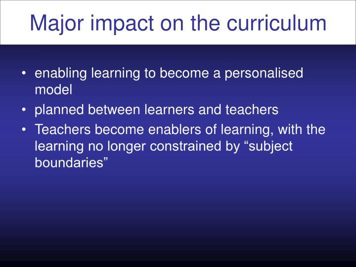 Major impact on the curriculum