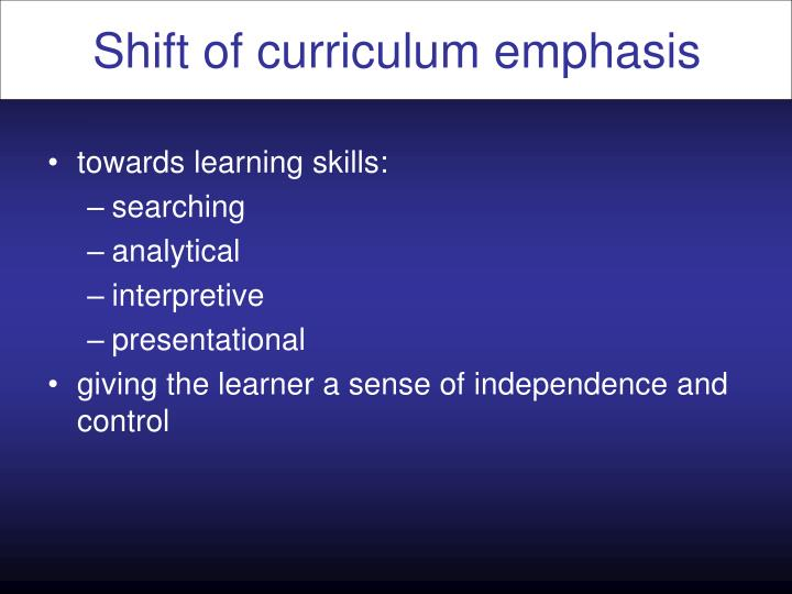 Shift of curriculum emphasis