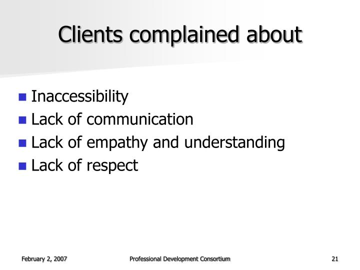 Clients complained about