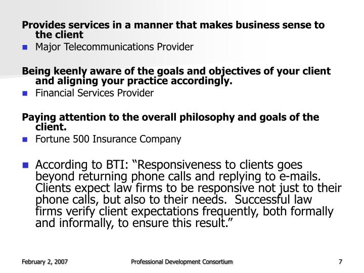 Provides services in a manner that makes business sense to the client