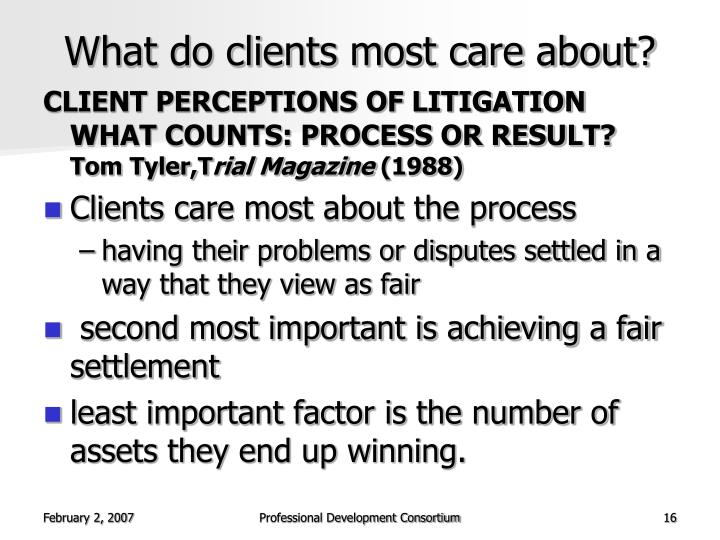 What do clients most care about?